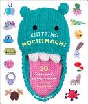 Knitting Mochimochi