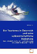 Der Tourismus in Österreich und seine volkswirtschaftliche Bedeutung