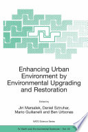 Enhancing Urban Environment By Environmental Upgrading And Restoration book