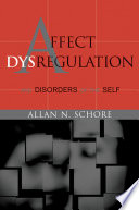Affect Dysregulation and Disorders of the Self  Norton Series on Interpersonal Neurobiology