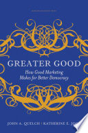 Ebook Greater Good Epub John A. Quelch,Katherine E. Jocz Apps Read Mobile
