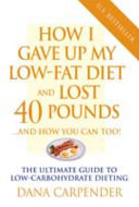 How I Gave Up My Low Fat Diet And Lost 40 Pounds And You Can Too