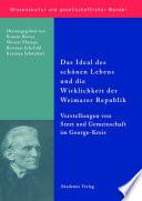 Das Ideal des schönen Lebens und die Wirklichkeit der Weimarer Republik