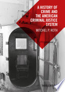 A History Of Crime And The American Criminal Justice System