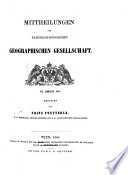 Mittheilungen der Kaiserlich-Königlichen Geographischen Gesellschaft in Wien
