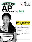 Cracking the AP U S  History Exam 2012