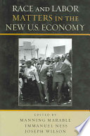 Race and Labor Matters in the New U S  Economy