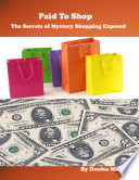 Paid To Shop The Secrets Of Mystery Shopping Exposed book