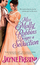 Miss Molly Robbins Designs a Seduction