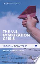 The U S  Immigration Crisis