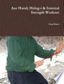 Axe Hand  Hsing i   Internal Strength Workout