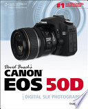 David Busch s Canon EOS 50D Guide to Digital SLR Photography