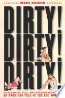 Dirty  Dirty  Dirty