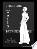 There Are Walls Between Us A Drag Shergi Mystery Collection