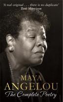 Maya Angelou - The Complete Poetry by Maya Angelou