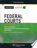 Casenote Legal Briefs  Federal Courts  Keyed to Hart and Wechsler sthe Federal Courts and the Federal System  6th Ed