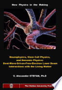 Neurophysics Stem Cell Physics And Genomic Physics Beat Wave Driven Free Electron Laser Beam Interactions With The Living Matter book