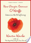 How Georgia Became O Keeffe