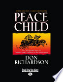 Peace Child: An Unforgettable Story of Primitive Jungle Treachery in the 20th Century (Large Print 16pt)