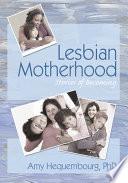 Lesbian Motherhood