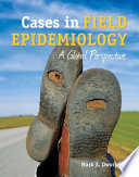 Cases in Field Epidemiology  A Global Perspective