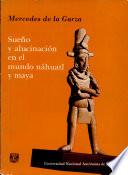 Sue  o y alucinaci  n en el mundo nahuatl y maya