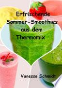 Erfrischende Sommer Smoothies aus dem Thermomix