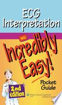 ECG Interpretation  An Incredibly Easy  Pocket Guide