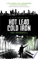 Hot Lead  Cold Iron Book PDF