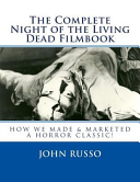 The Complete Night Of The Living Dead Filmbook Scrapbook