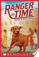 Danger in Ancient Rome  Ranger in Time  2