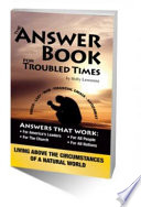The Answer Book for Troubled Times