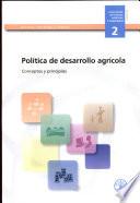 Política de desarrollo agrícola Papel De La Agricultura En