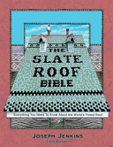 The Slate Roof Bible 3rd Edition