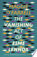 The Vanishing Act of Esme Lennox by Maggie O'Farrell