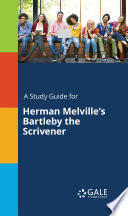 A Study Guide For Herman Melville S Bartleby The Scrivener
