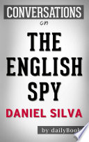 The English Spy: A Novel By Daniel Silva | Conversation Starters : brief look inside: the english spy infuses espionage...