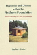 Hypocrisy and Dissent Within the Findhorn Foundation