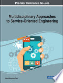 Multidisciplinary Approaches To Service Oriented Engineering