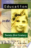 Education in the Twenty-first Century