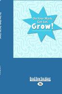 On Your Mark, Get Set, Grow! (Large Print 16pt)