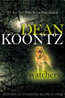 Watchers by Dean R. Koontz