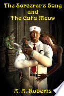 The Sorcerer s Song and the Cat s Meow
