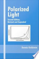 Polarized Light, Revised and Expanded And Its Use Facilitating Self Study Without Prior