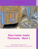 Slow-Cooker meets Thermomix -