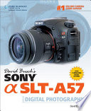 David Busch s Sony Alpha SLT A57 Guide to Digital Photography
