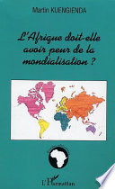 L'Afrique doit-elle avoir peur de la mondialisation ?