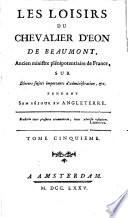 Les loisirs du chevalier d'Eon de Beaumont, ... sur divers sujets importants d'administration, &c. pendant son séjour en Angleterre