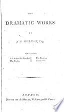 The Dramatic Works of R  B  Sheridan  Esq Book PDF