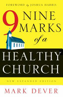 Nine Marks Of A Healthy Church New Expanded Edition